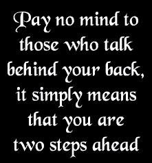 "MOTIVATIONAL QUOTE - ""Pay no mind to those who talk behind your"