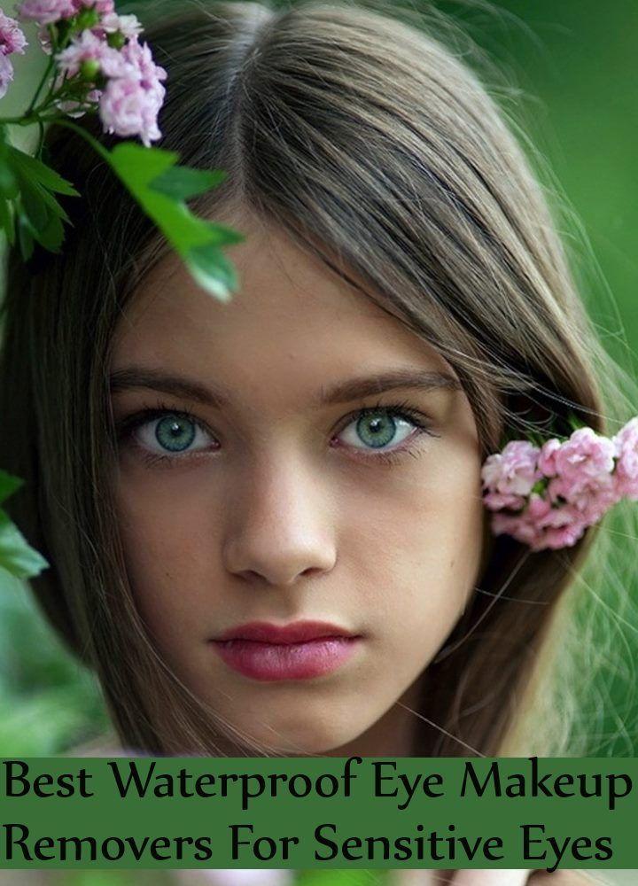 7 Best Waterproof Eye Makeup Removers For Sensitive Eyes