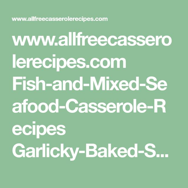 www.allfreecasserolerecipes.com Fish-and-Mixed-Seafood-Casserole-Recipes Garlicky-Baked-Shrimp