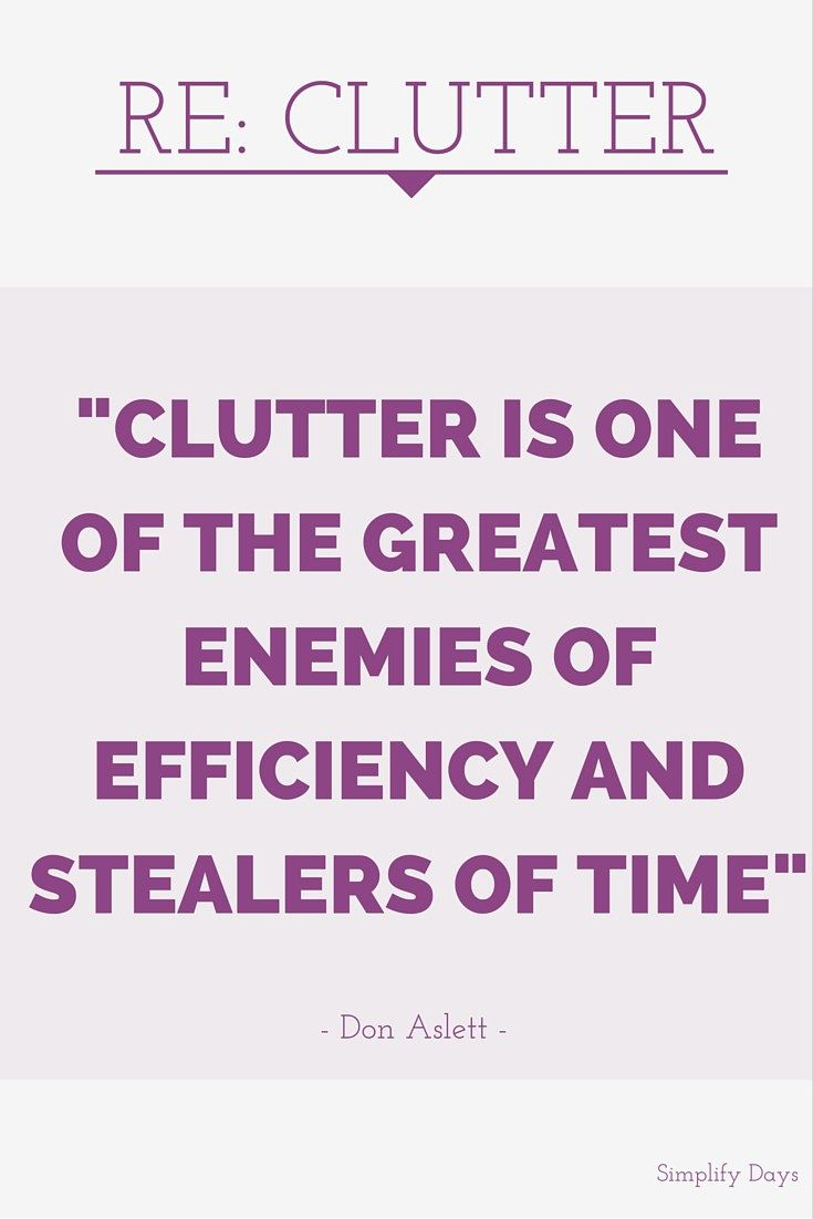 The effects of clutter are not worth it! De-junk and clean your space today. // SimplifyDays.com