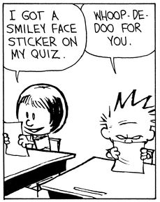 Calvin and Hobbes, The Quiz (1 of 4 DA) - I got a smiley face sticker on my quiz. | Whoop-de-doo for you.