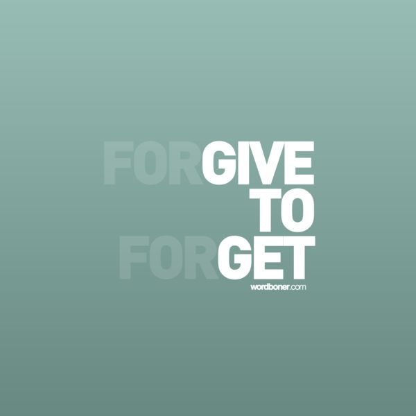 Forgive to forget _