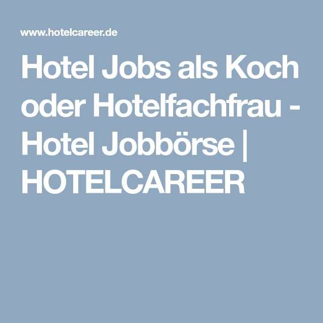 Hotel Jobs als Koch oder Hotelfachfrau - Hotel Jobbörse | HOTELCAREER