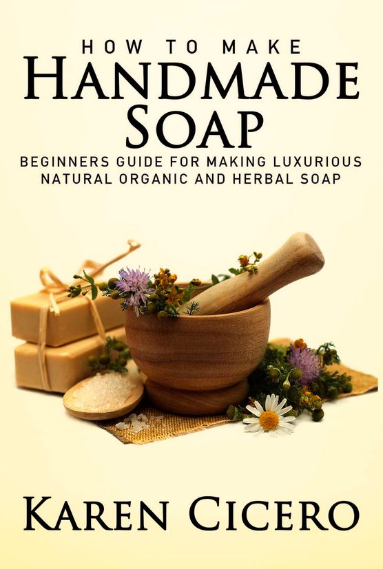 Get The Ebook, How To Make Handmade Soap: Beginners Guide