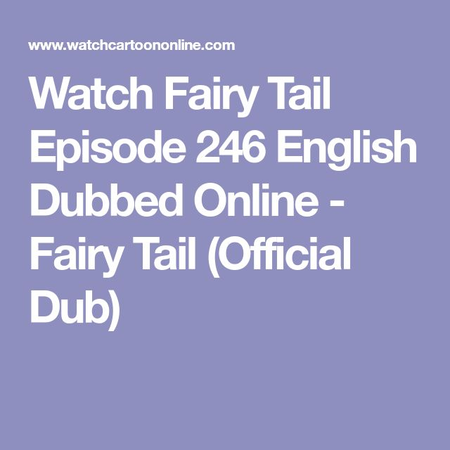 Watch Fairy Tail Episode 246 English Dubbed Online - Fairy Tail (Official Dub)