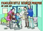 Ask, Lene: Familien Rotle besøker mormor