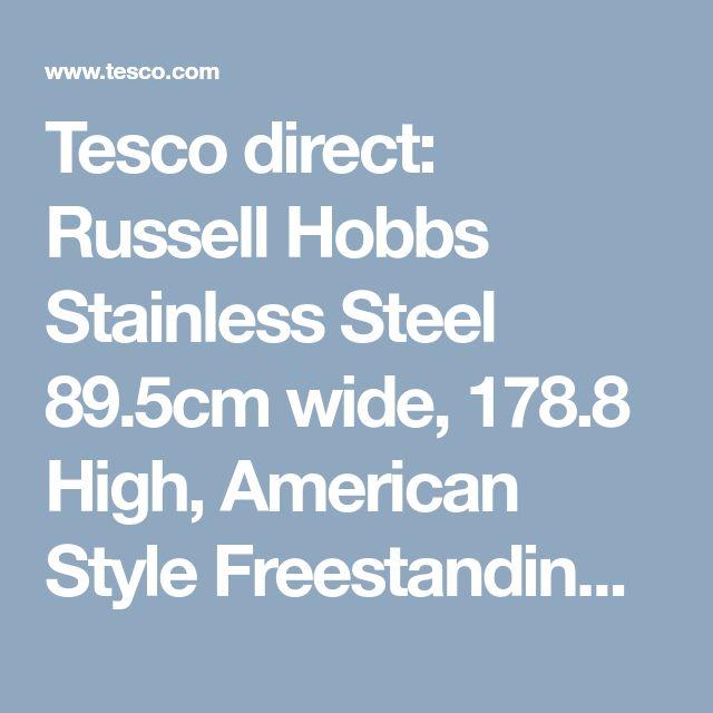Tesco direct: Russell Hobbs Stainless Steel 89.5cm wide, 178.8 High, American Style Freestanding Fridge Freezer, RH90FF176SS