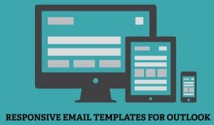 Responsive email templates design for outlook 2007, 2010 & 2013