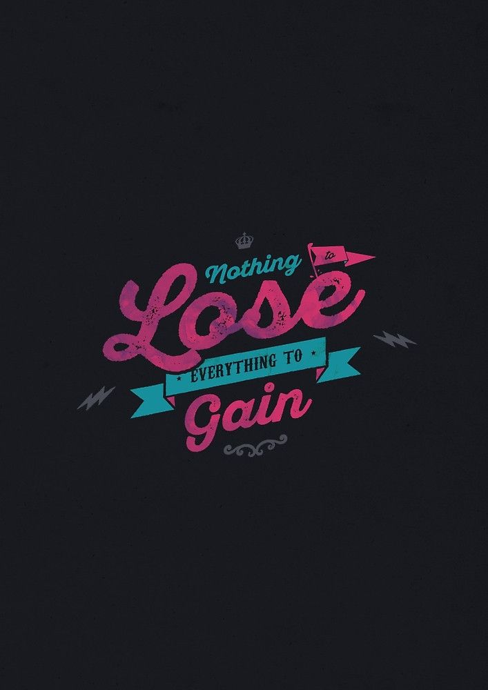 NOTHING TO LOSE EVERYTHING TO GAIN by snevi #tshirts & #hoodies, #stickers…