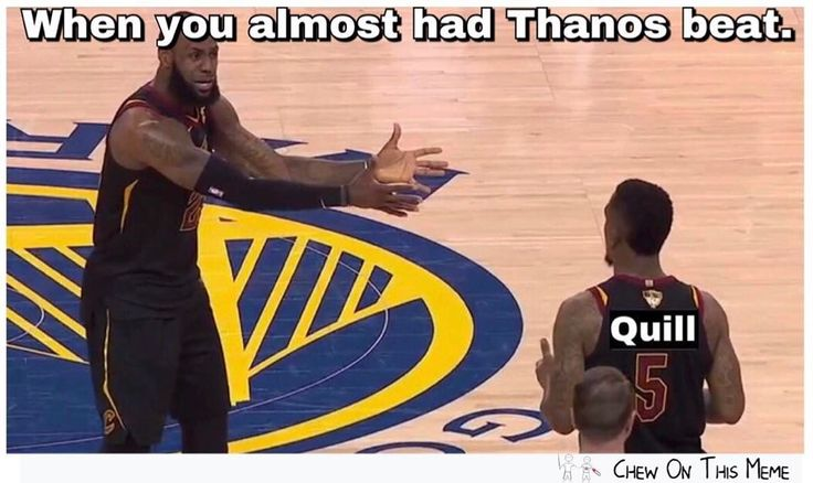 #disney #marvel #thanos #memes #comics #basketball #nba #starlord #guardiansofthegalaxy #chrispratt #stephencurry #lebronjames #nbafinals #warriors #cavaliers #nerd #geek #podcast #jrsmith #podcasting #podcastlife #chewonthispodcast #chewonthismeme #nbaplayoffs #nbamemes #clevelandcavaliers #goldenstatewarriors