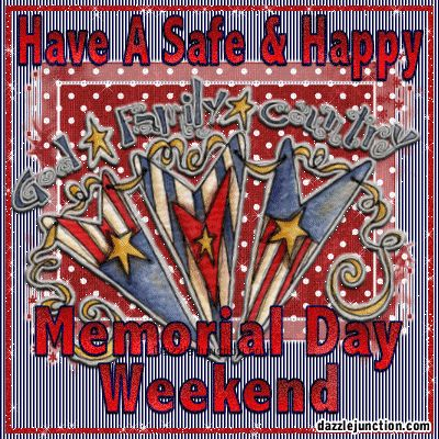 Have a safe and happy memorial day weekend memorialday holiday memorial day memorial day quotes happy memorial day quotes memorial day weekend