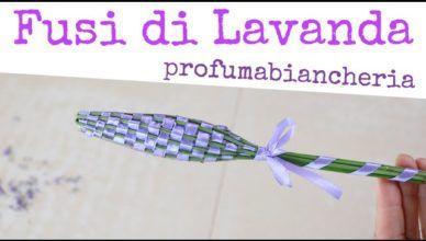 COME FARE I FUSI INTRECCIATI DI FIORI DI LAVANDA PROFUMA BIANCHERIA  – How to Make Lavender Wands