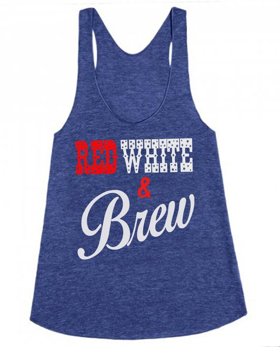 Hey, I found this really awesome Etsy listing at https://www.etsy.com/listing/228565478/red-white-and-brew-memorial-day-shirt