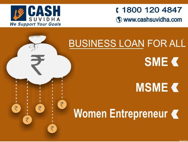 Cash Suvidha offer Business Loan for SME, MSME & Women Entrepreneur. #BusinessLoan #LoanforSMEs #BusinessLoanforWomen
