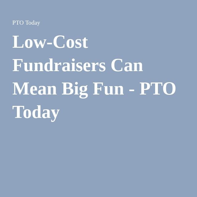 Low-Cost Fundraisers Can Mean Big Fun - PTO Today
