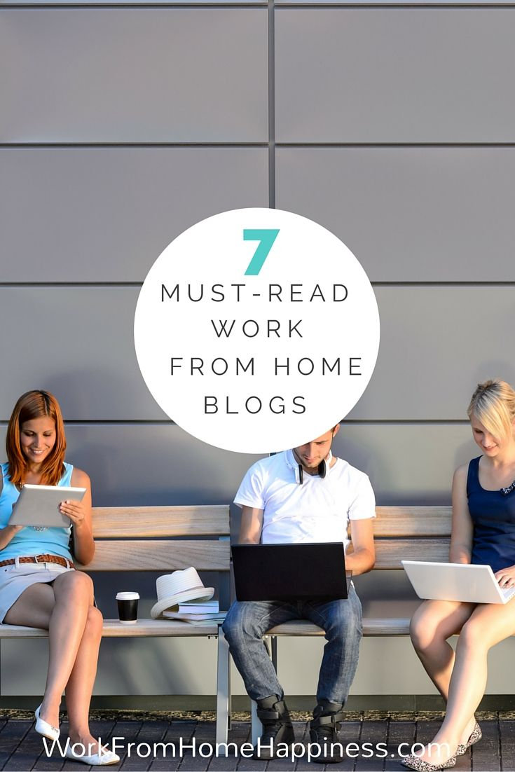 7 Must Read Work From Home Blogs