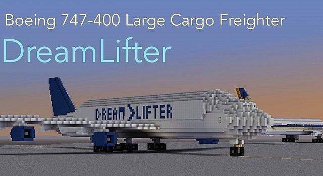 Boeing 747 400 Lcf Dreamlifter Minecraft Project Dreamlifter