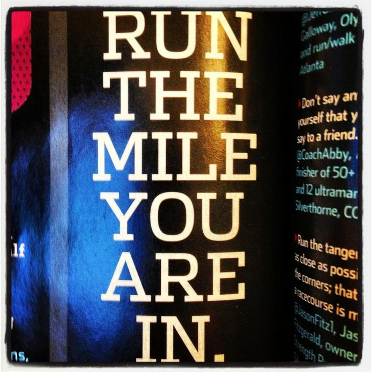 A good reminder ... when I am running a marathon and start freaking out when I think ahead to how many more miles to run.