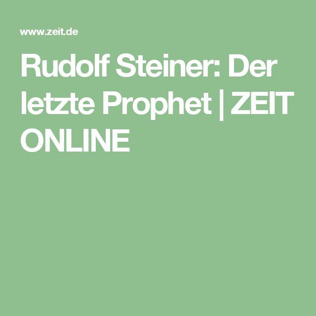 Rudolf Steiner: Der letzte Prophet |ZEIT ONLINE