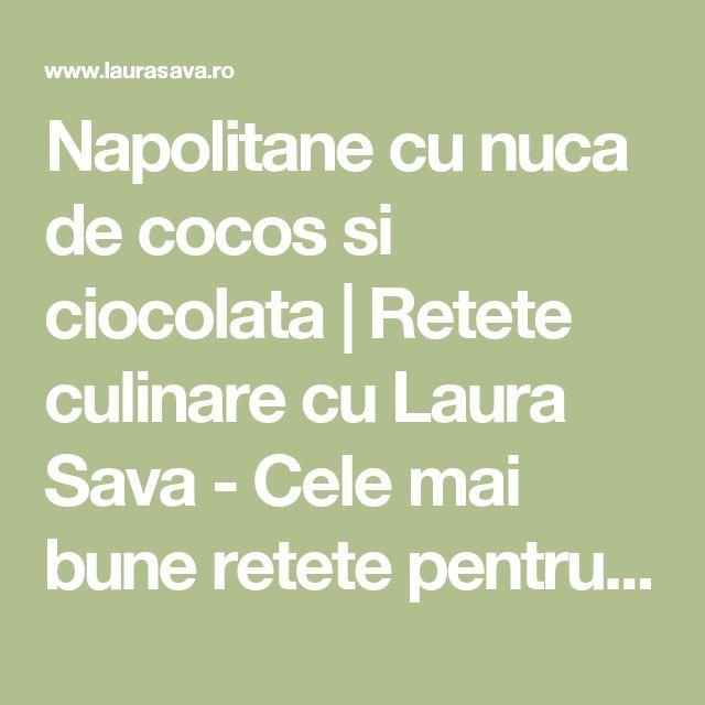 Napolitane cu nuca de cocos si ciocolata   Retete culinare cu Laura Sava - Cele mai bune retete pentru intreaga familie