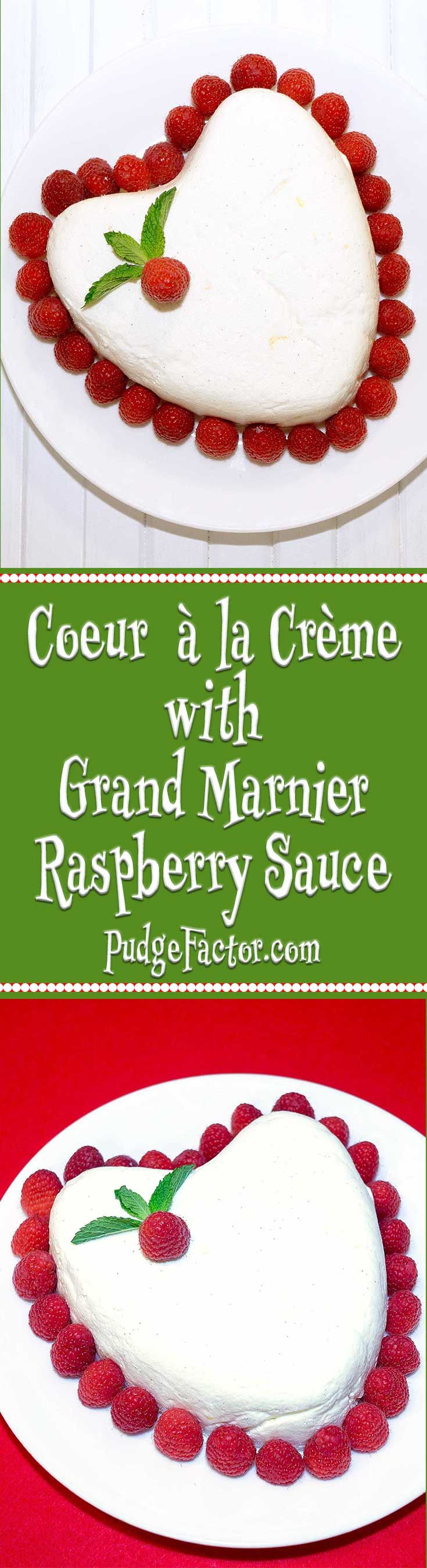 Coeur à la Crème with Grand Marnier Raspberry Sauce is a perfect ...