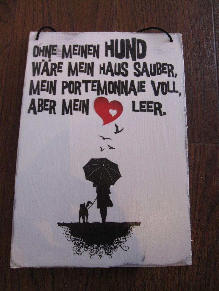 Shabby Chic Holzschild mit Text: Ohne meinen Hund wäre mein Haus sauber, mein Portemonnaie voll aber mein Herz leer plus süße Herz/Hundegrafik - Ein tolles Geschenk für jeden Hundefreund