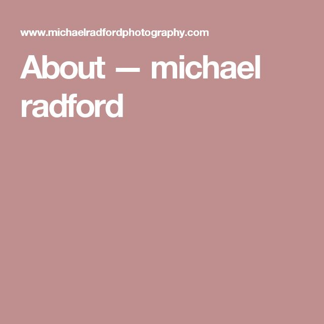 About — michael radford