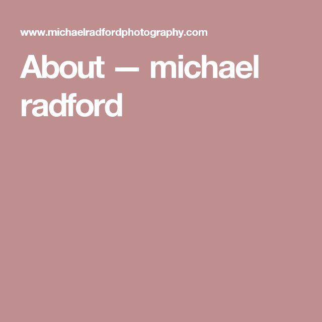 About — michael radford