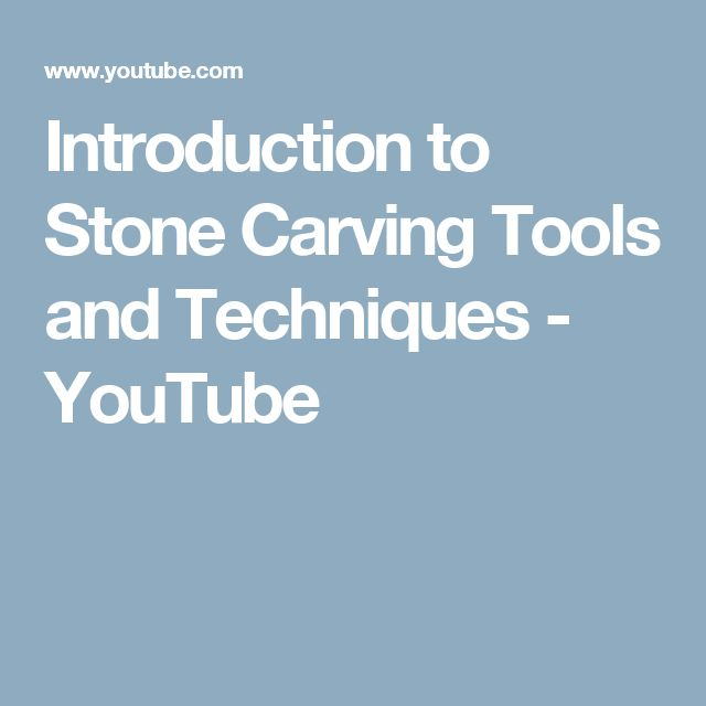 Introduction to Stone Carving Tools and Techniques - YouTube