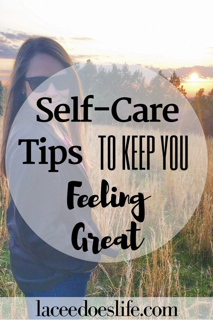 Self-Care Tips to Keep You Feeling Great – Lacee Does Life | Self Care | Taking care of yourself | Make time for yourself | Me Time | Relax | Relaxation Tips |