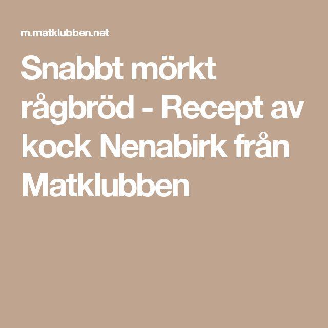 Snabbt mörkt rågbröd - Recept av kock Nenabirk från Matklubben