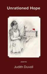 Shiela recommends: Unrationed Hope: poems by Judith Duvall