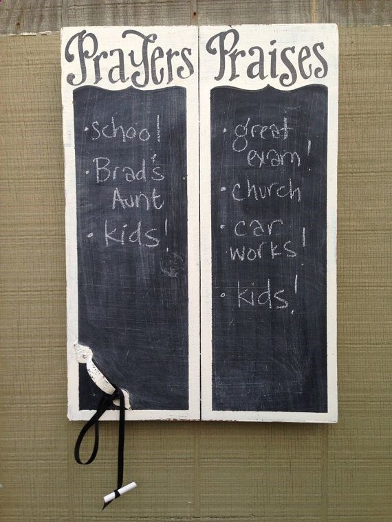 Prayers and Praises Chalkboard. Such a great idea