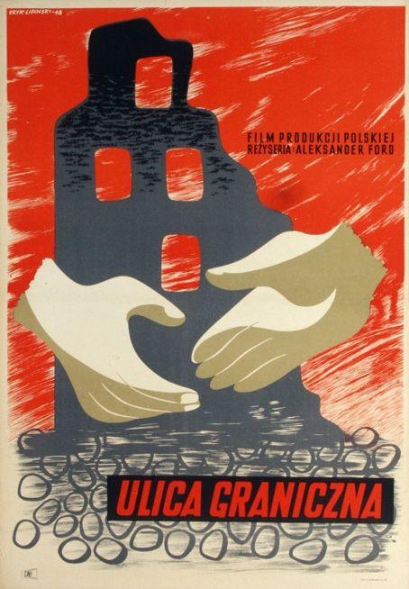 Ulica Graniczna/Border street (aka That others may live) - Polish drama 1948  #movies #posters  #WW2 #ghetto #Polish #Poland #1940s