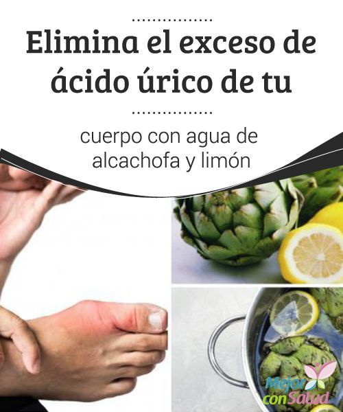Elimina el exceso de #ácidoúrico de tu #cuerpo con agua de #alcachofa y limón  Tanto la alcachofa como el limón cuentan con propiedades diuréticas y depurativas que ayudan a controlar la inflamación ocasionada por la acumulación de ácido úrico y favorecen su eliminación #RemediosNaturales