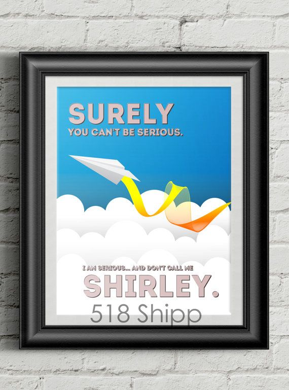 Airplane! Stop Calling Me Shirley Art Print Wall Decor Typography Inspirational Poster Motivational Movie Quote