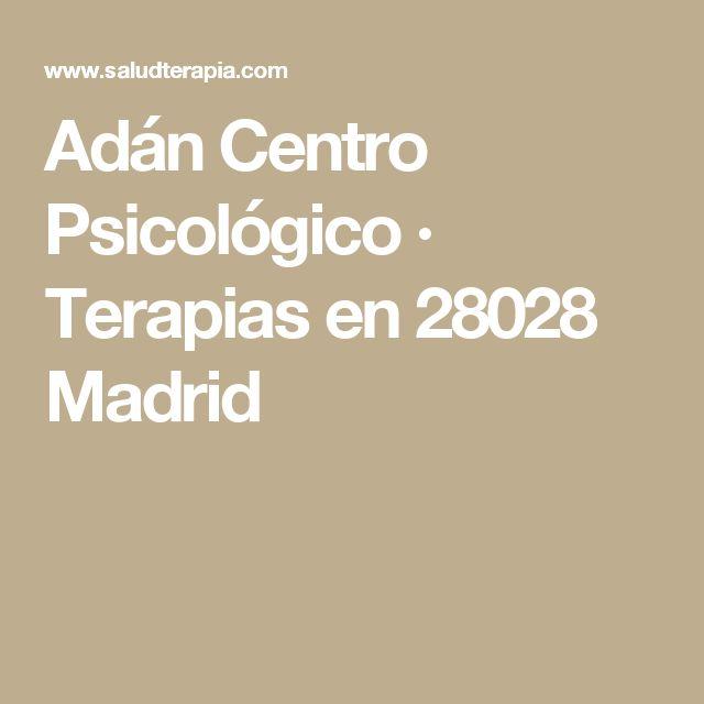 Adán Centro Psicológico · Terapias en 28028 Madrid