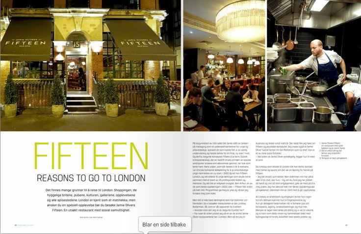 Artikkel (tekst, foto, design) om Jamie Oliver restauranten Fifteen, London. På trykk i Flying Start 3/13.