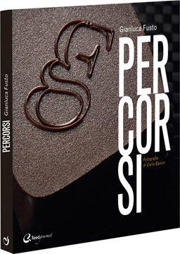 """Disponibile ora nel nostro shop il libro """"Percorsi"""" di Gianluca Fusto. Un viaggio nella pasticceria d'autore. Da non perdere..."""