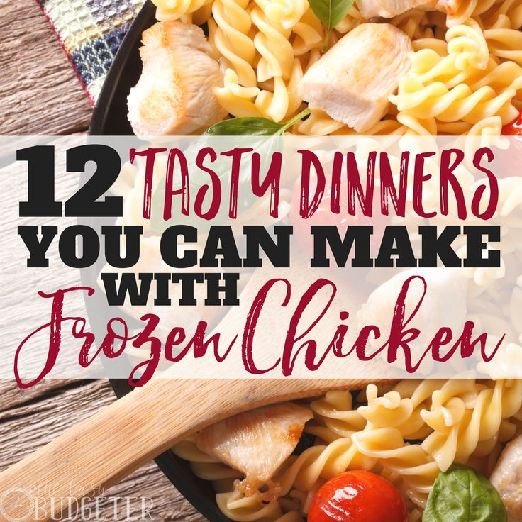 12 Tasty Dinners You Can Make With Frozen Pre-Cooked ...