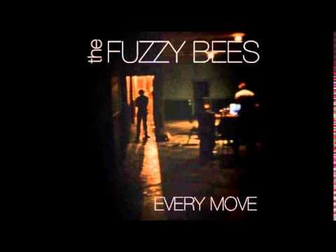 The Fuzzy Bees - Every Move (Audio)
