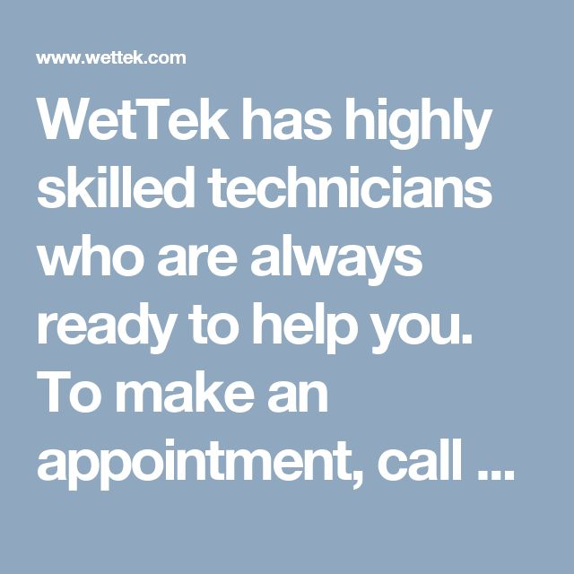 WetTek has highly skilled technicians who are always ready to help you. To make an appointment, call 613-969-6309 or email info@wettek.com