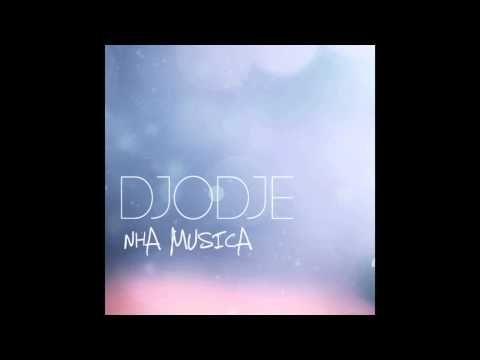 Djodje - Nha Musica [NEW 2013 OFFICIAL]