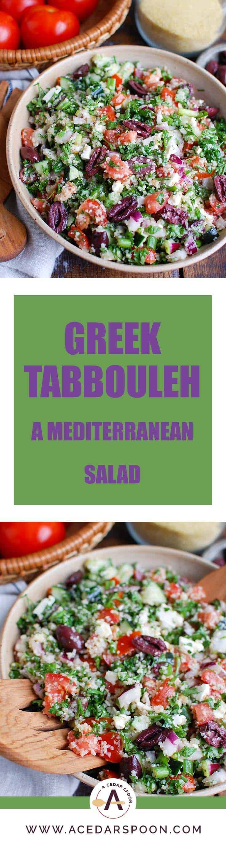 Greek Tabbouleh is a twist to classic tabbouleh using Greek ingredients. Kalamata olives, feta cheese, red onion and cucumber are paired with tomatoes, parsley, green onion and fresh herbs and topped with a light lemony dressing for a healthy salad. // A Cedar Spoon #tabbouleh #salad #cleaneating #wholefoods #vegetarian #feta #fetacheese #cheese #vegetables #olives #kalamataolives #roastedredpeppers #lunch #sidedish #bulgur #bulgurwheat #mediterraneandiet #mediterraneanfood #middleeasterfood
