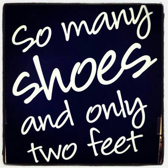 Good thing I have so many outfits! #shoes #quotes #OnlineShoes