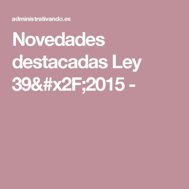 Novedades destacadas Ley 39/2015 -