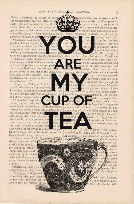 dictionary art vintage You Are My Cup of Tea keep calm & carry on - vintage dictionary art print dictionary print art page. $9.00, via Etsy.