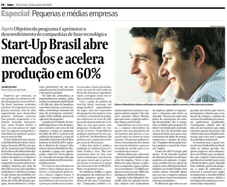 A edição de outubro da revista Valor Econômico apresentou uma matéria especial sobre o programa StartUp Brasil, e o grande destaque foi a EvoBooks.   A publicação contou detalhes sobre o programa criado pelo Ministério da Ciência, Tecnologia e Inovação e sobre a brilhante atuação da EvoBooks no mercado educacional.