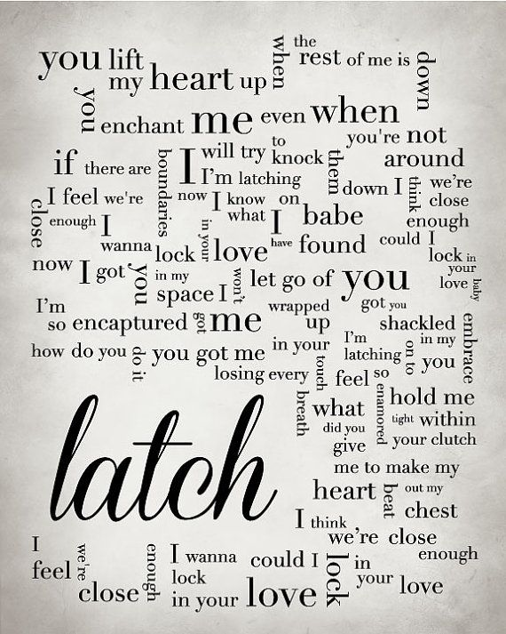Original customized song lyric print using the lyrics to Latch by Disclosure featuring Sam Smith. This print can be completely customized with