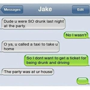 """Better Safe than Sorry, Right? is listed (or ranked) 1 on the list 33 of the Best """"I Wasn't That Drunk"""" Texts"""